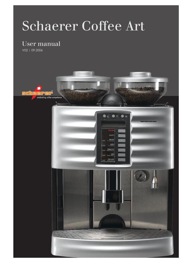 Schaerer coffee art plus espresso machine manual