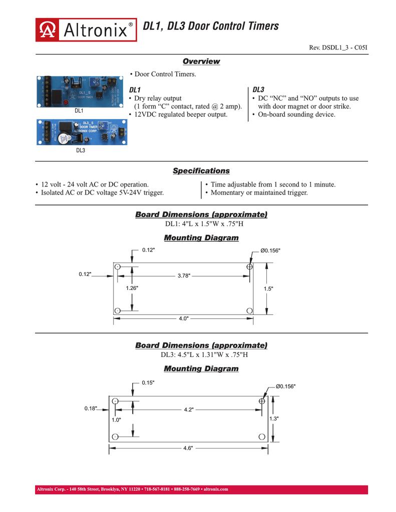 "altronix dl1 dl1, dl3 door control timers rev  dsdl1_3 - c05i overview •  door control timers  dl1 • dry relay output (1 form ""c"" contact, rated @ 2  amp)"