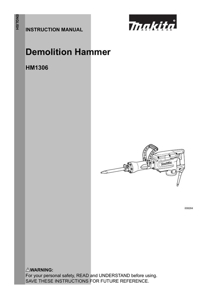 Makita HM1306 User's Manual | manualzz.com on makita hammer grease, makita hm1500b, makita jack hammer, makita demo hammer parts,