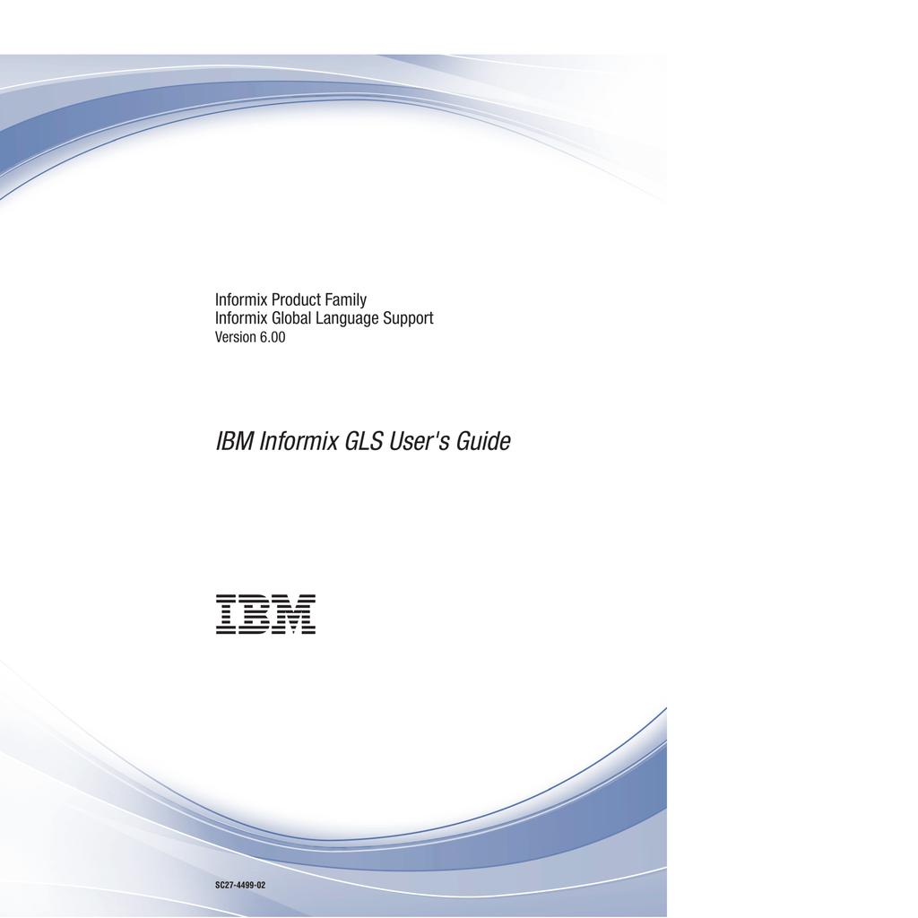 IBM Informix GLS User's Guide   manualzz com