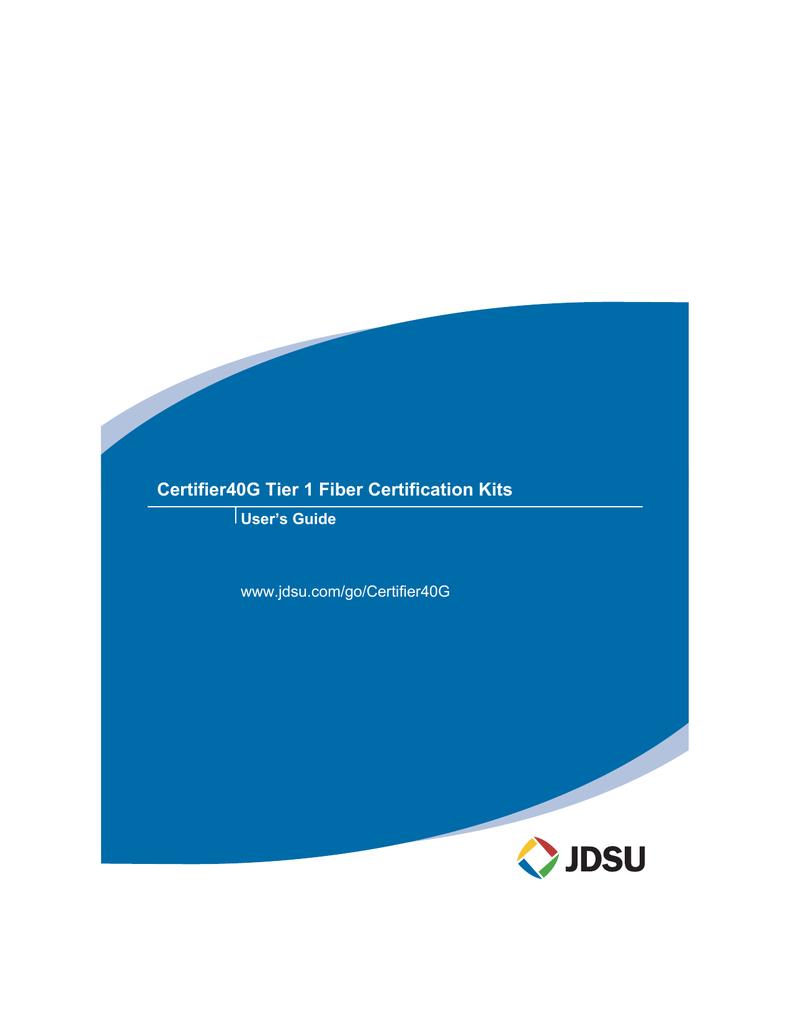Certifier40g Tier 1 Fiber Certification Kits Users Guide Manualzz