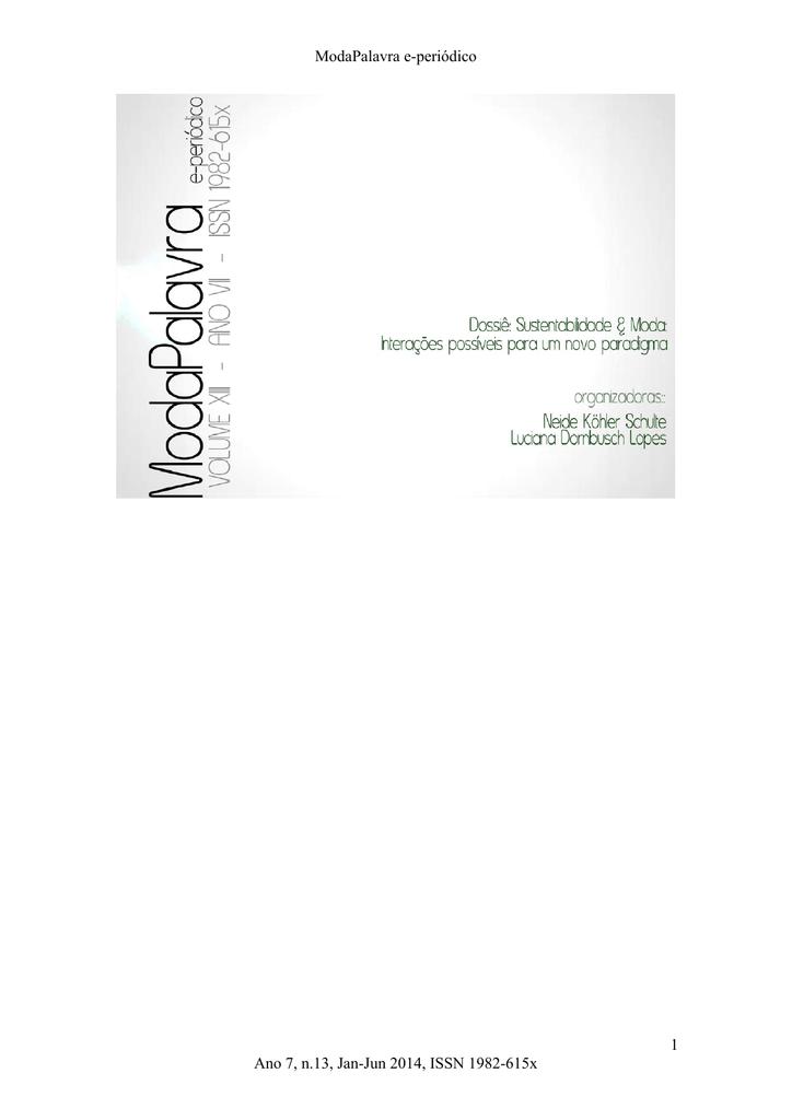 85743fde55d6 ... n.13, Jan-Jun 2014, ISSN 1982-615x ModaPalavra e-periódico Sumário  Dossiê: Sustentabilidade & Moda: interações possíveis para um novo  paradigma 1.