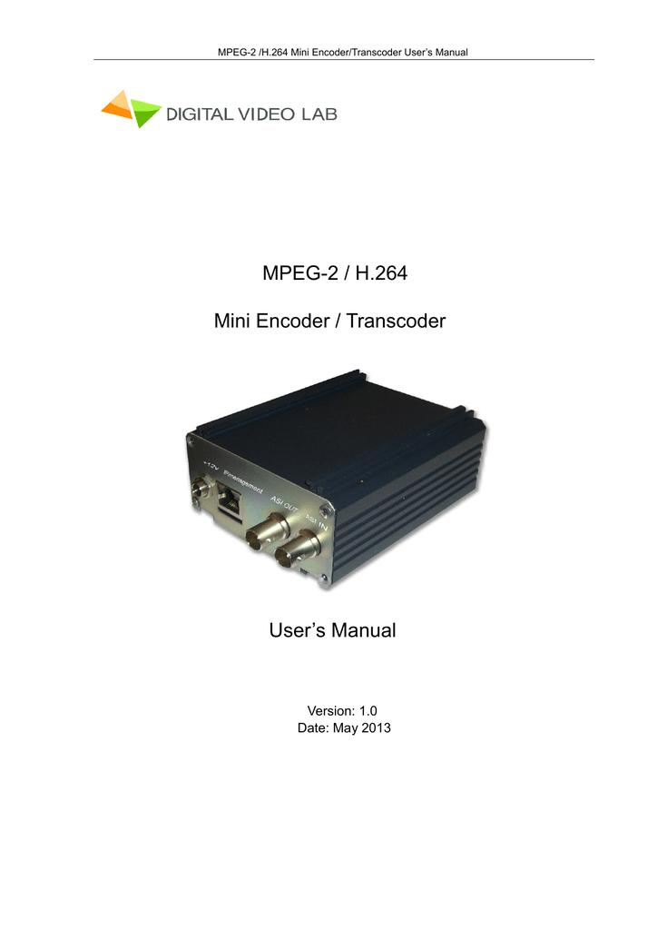 MPEG-2 /H 264 Mono Encoder/Transcoder User`s Manual
