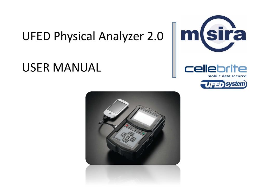UFED Physical Analyzer 2 0 USER MANUAL | manualzz com