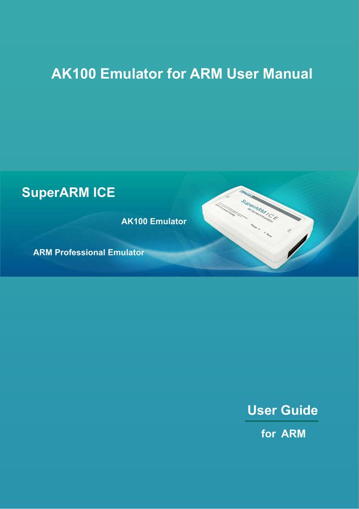 AK100 Emulator for ARM User Manual | manualzz com
