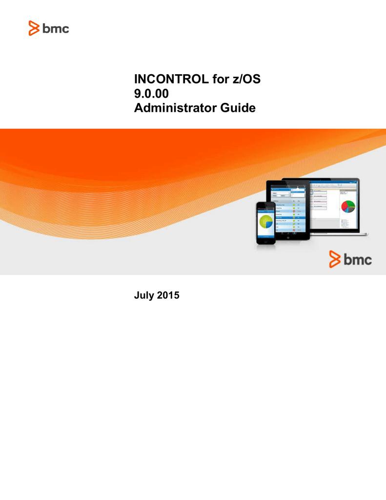 INCONTROL for z/OS 9 0 00 Administrator Guide   manualzz com
