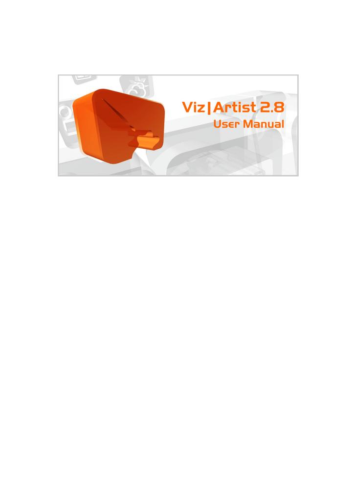 Viz Artist User`s Guide 2 8 - Vizrt documentation center