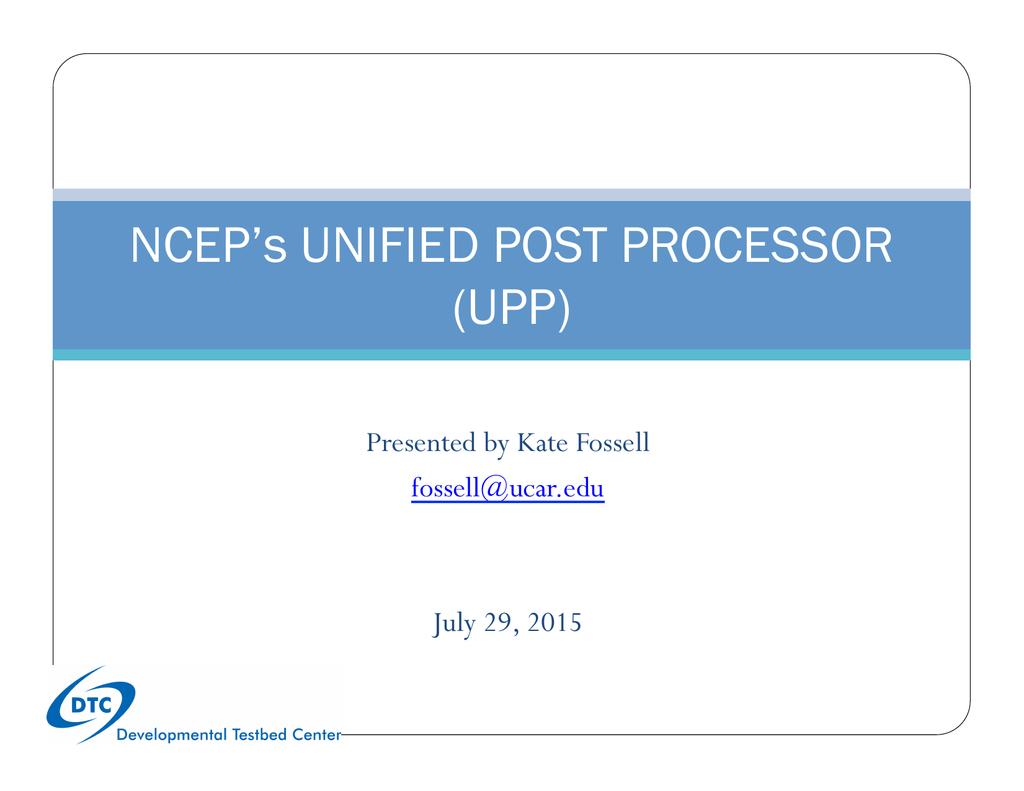 NCEP`s UNIFIED POST PROCESSOR (UPP) | manualzz com