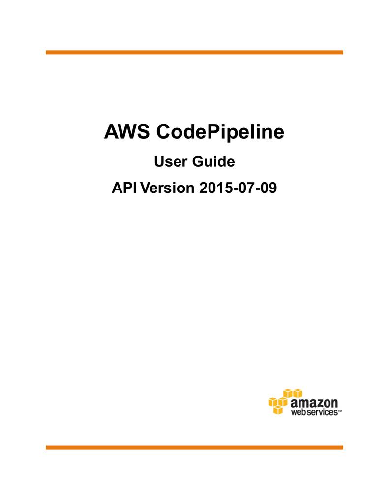 AWS CodePipeline User Guide - AWS Documentation   manualzz com