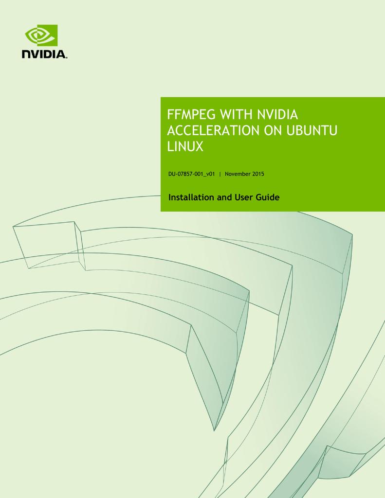 FFMPEG WITH NVIDIA ACCELERATION ON UBUNTU LINUX   manualzz com