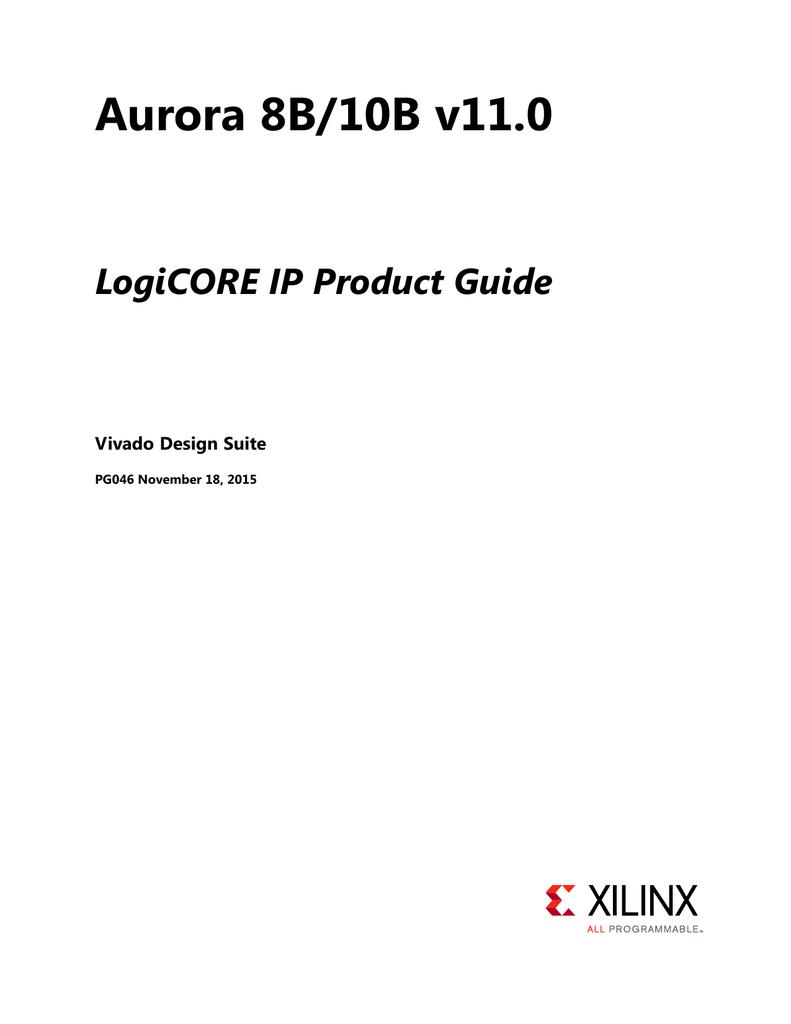Aurora 8B/10B v11 0 LogiCORE IP Product Guide (PG046
