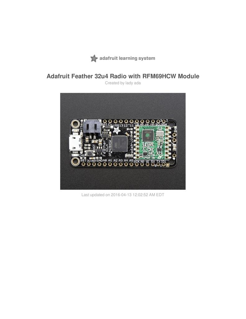Adafruit Feather 32u4 Radio with RFM69HCW Module Created by lady ada