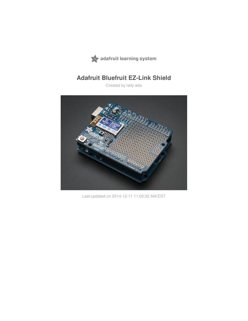 Adafruit Bluefruit EZ-Link Shield Created by lady ada