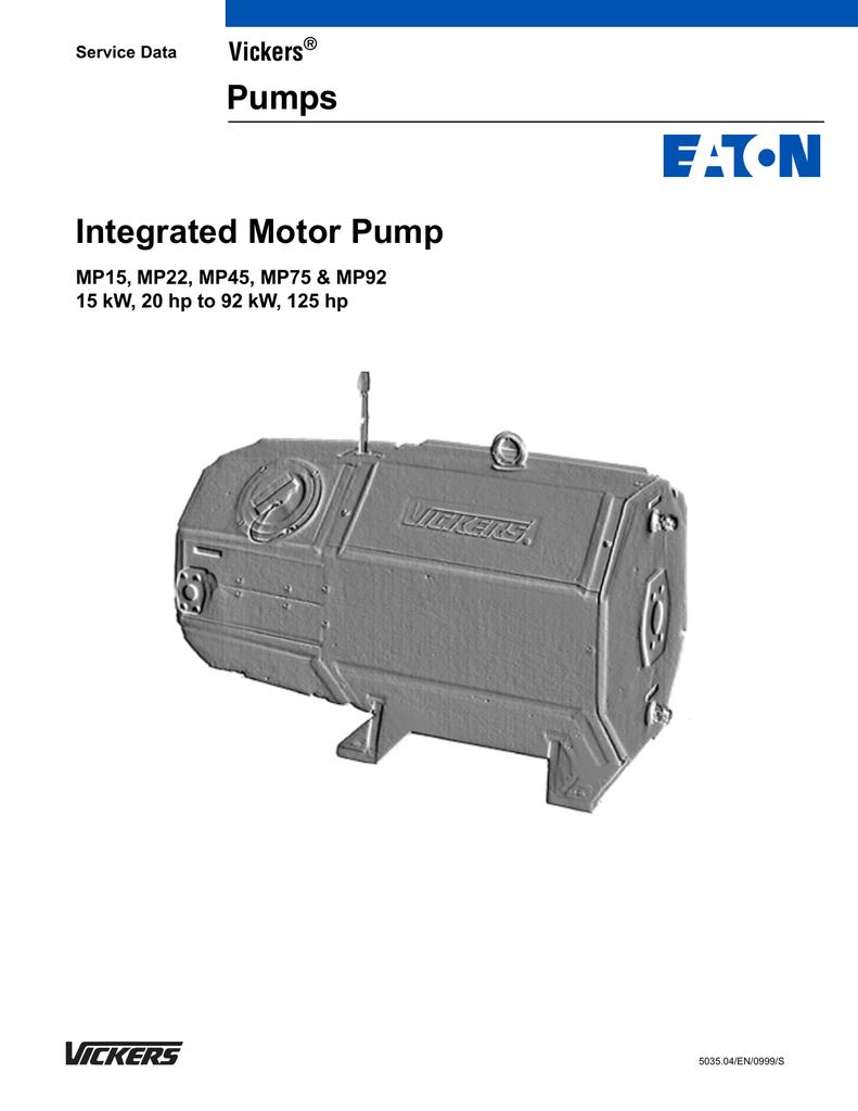 Integrated Motor Pump Pumps Vickers MP15, MP22, MP45, MP75 &