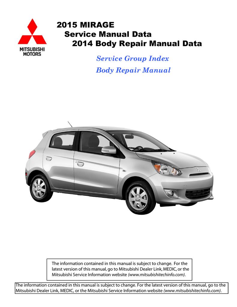 Mitsubishi Dealer Link >> Mitsubishi Mirage 2015 Service Manual 2014 Body Repair
