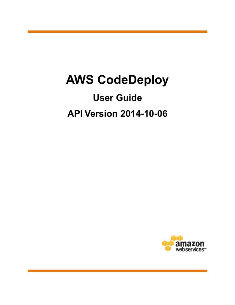 AWS CodeDeploy User Guide API Version 2014-10-06 | manualzz com
