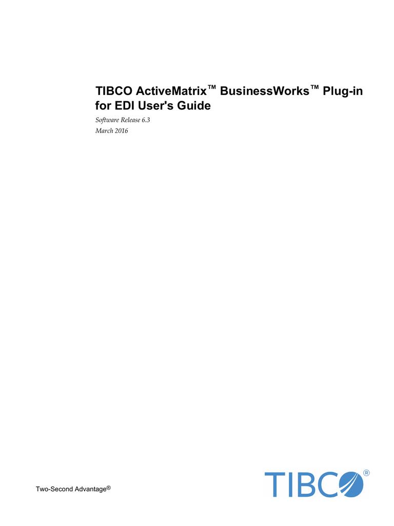 TIBCO ActiveMatrix BusinessWorks Plug-in for EDI User's