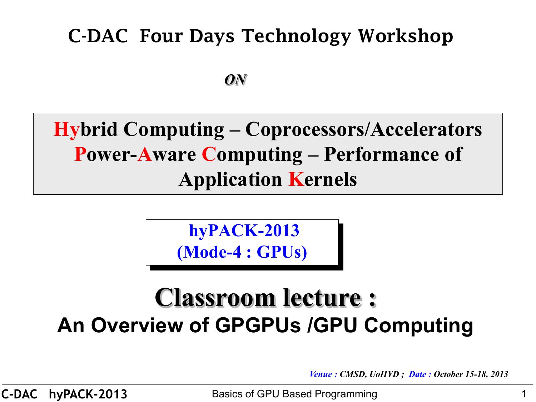hypack-2013-proceedings-mode-04-gpgpu-cuda-opencl - C-DAC