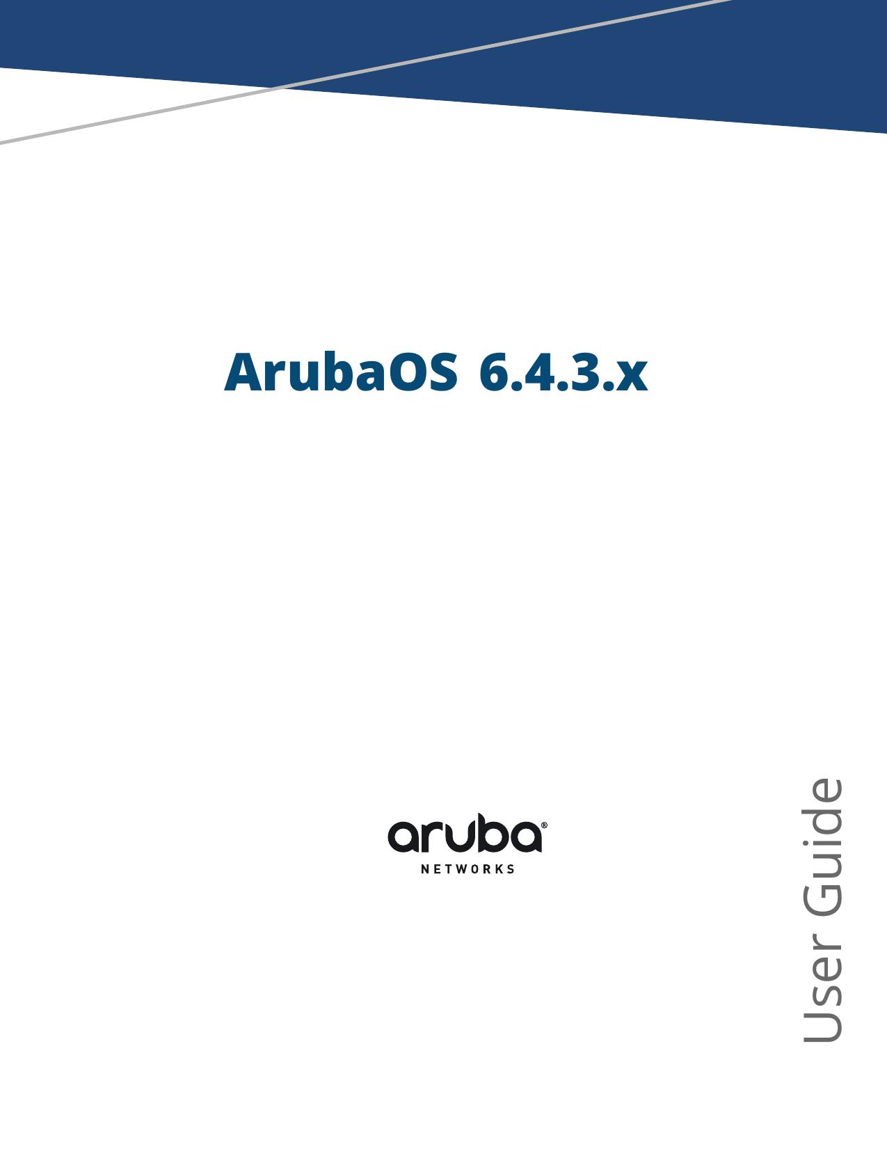 ArubaOS 6 4 3 x User Guide - Aruba Support   manualzz com
