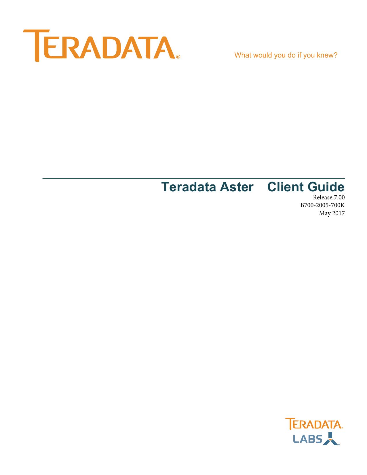 Teradata Aster® Client Guide, Release 7 00 | manualzz com
