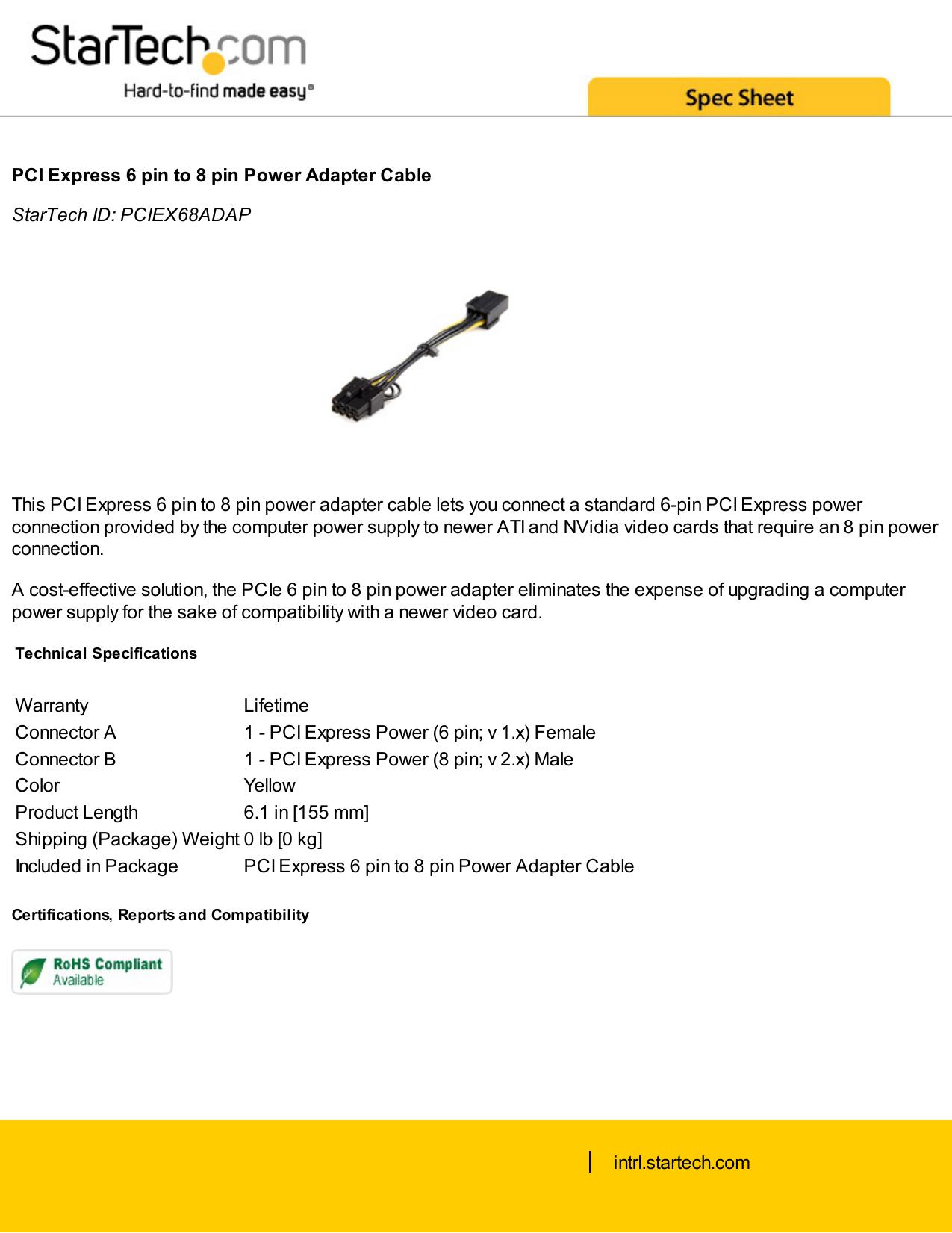 PCIEX68ADAP This PCI Express 6 pin to 8 pin power adapter cable ...