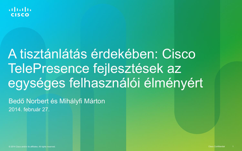 A tisztánlátás érdekében: Cisco TelePresence fejlesztések az
